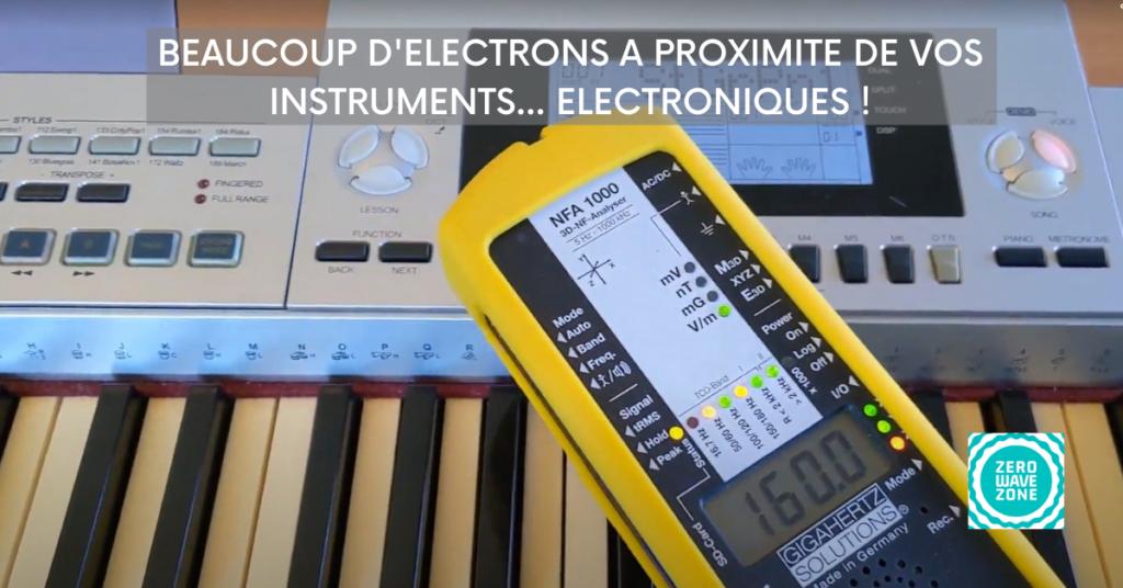 attention aux électrons émis par vos instruments électroniques
