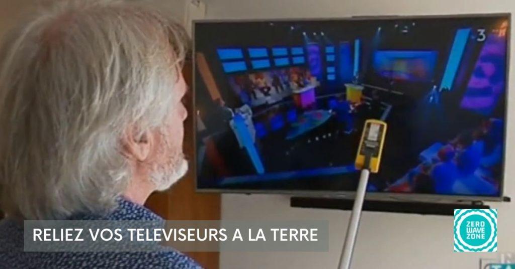 reliez vos téléviseurs à la terre